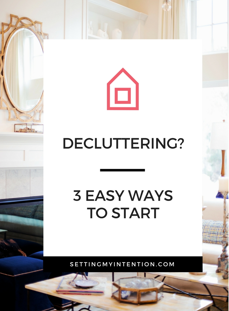 Decluttering. 3 Easy Ways to Start