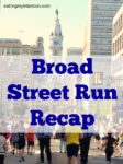 Broad Street Run Recap