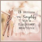 3 Steps to Simplify Your Laundry Routine
