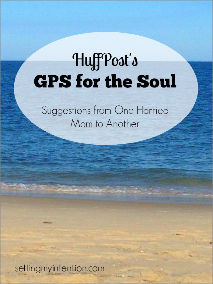 GPS for the Soul: Suggestions from one Harried Mom to Another