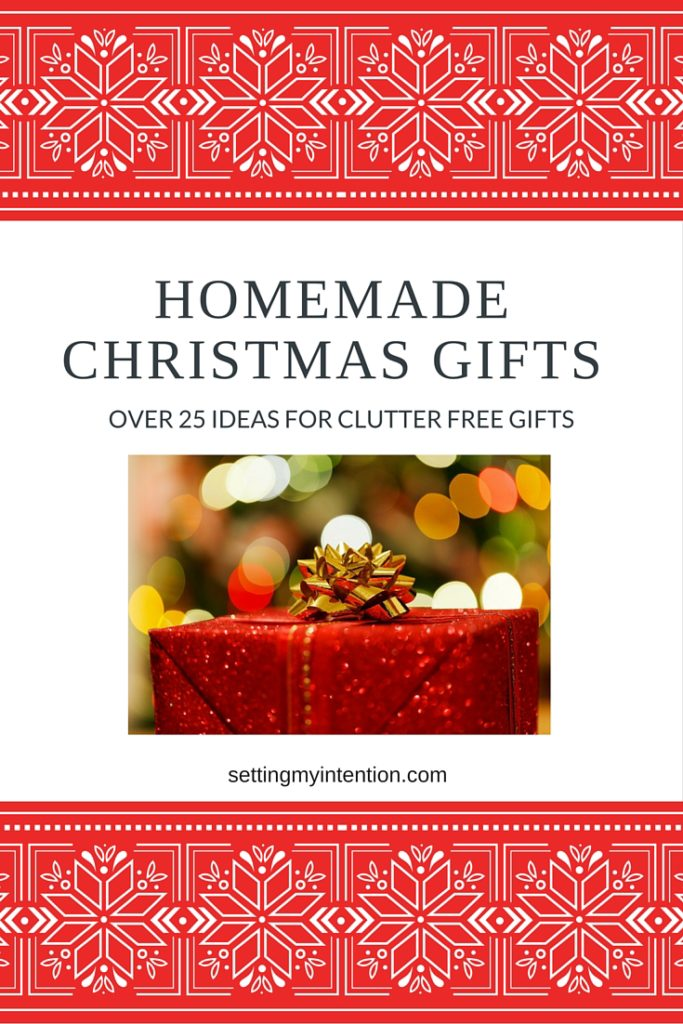 Over 25 Ideas for Clutter Free Homemade Christmas Gifts