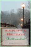 Simplify the Holidays: Christmases Past