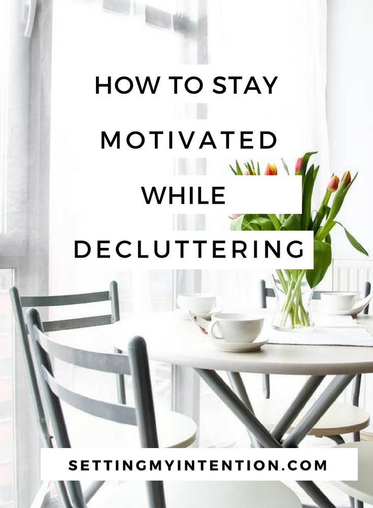 How to Stay Motivated While Decluttering