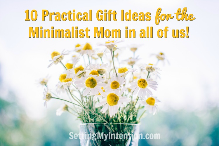 10 Practical Gift Ideas for the minimalist mom