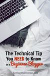 The Technical Tip You Need to Know as a Beginner Blogger
