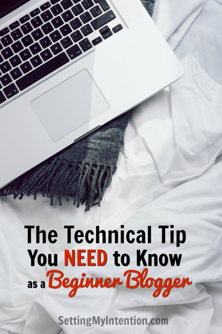 Technical Tip You need to Know as a Beginner Blogger