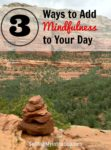 3 Simple Ways to Add Mindfulness to your Day