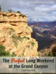 The Perfect Long Weekend at the Grand Canyon (and beyond)