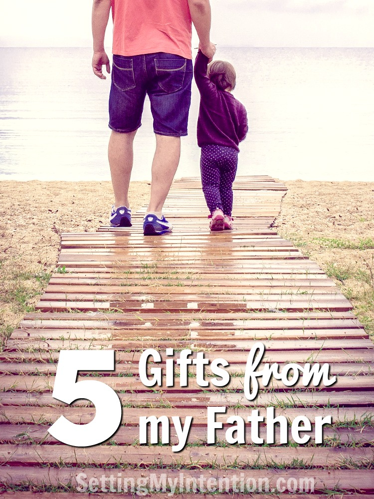 5 gifts from my father