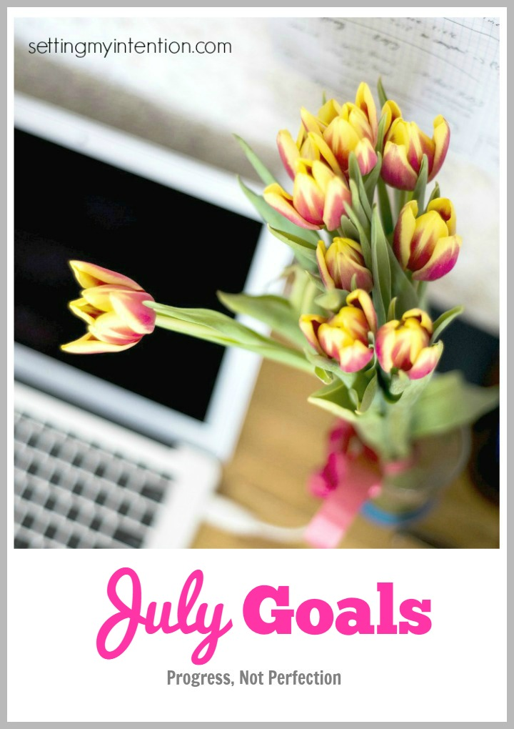 July monthly Goals