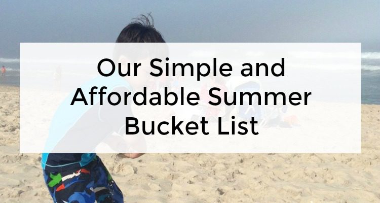 Our Simple and Affordable Summer Bucket List
