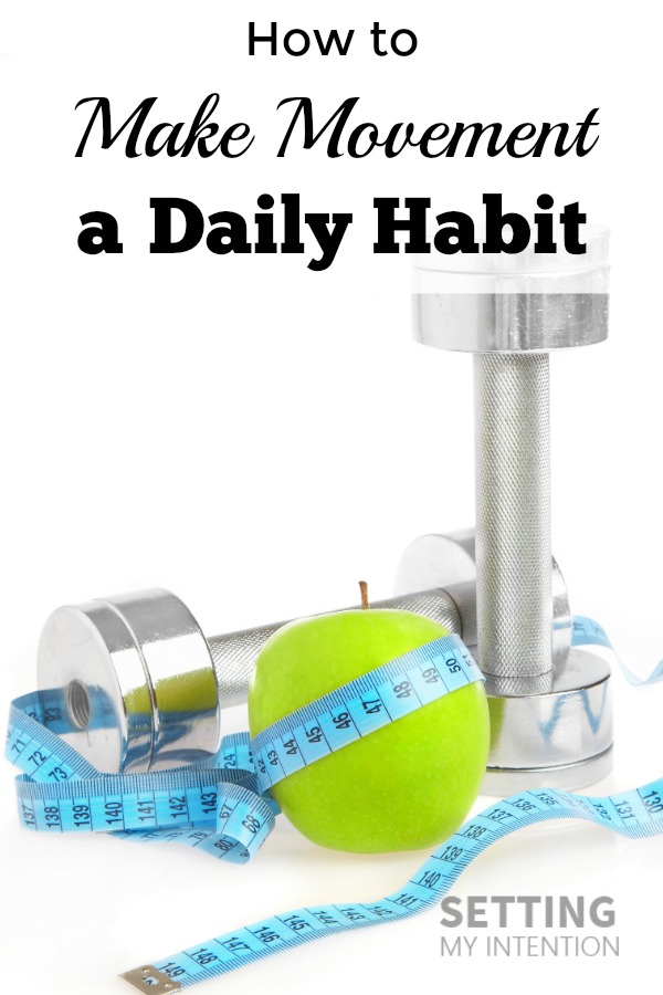 How to make movement a daily habit