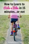 How to Learn to Ride a Bike in 15 Minutes…or not.