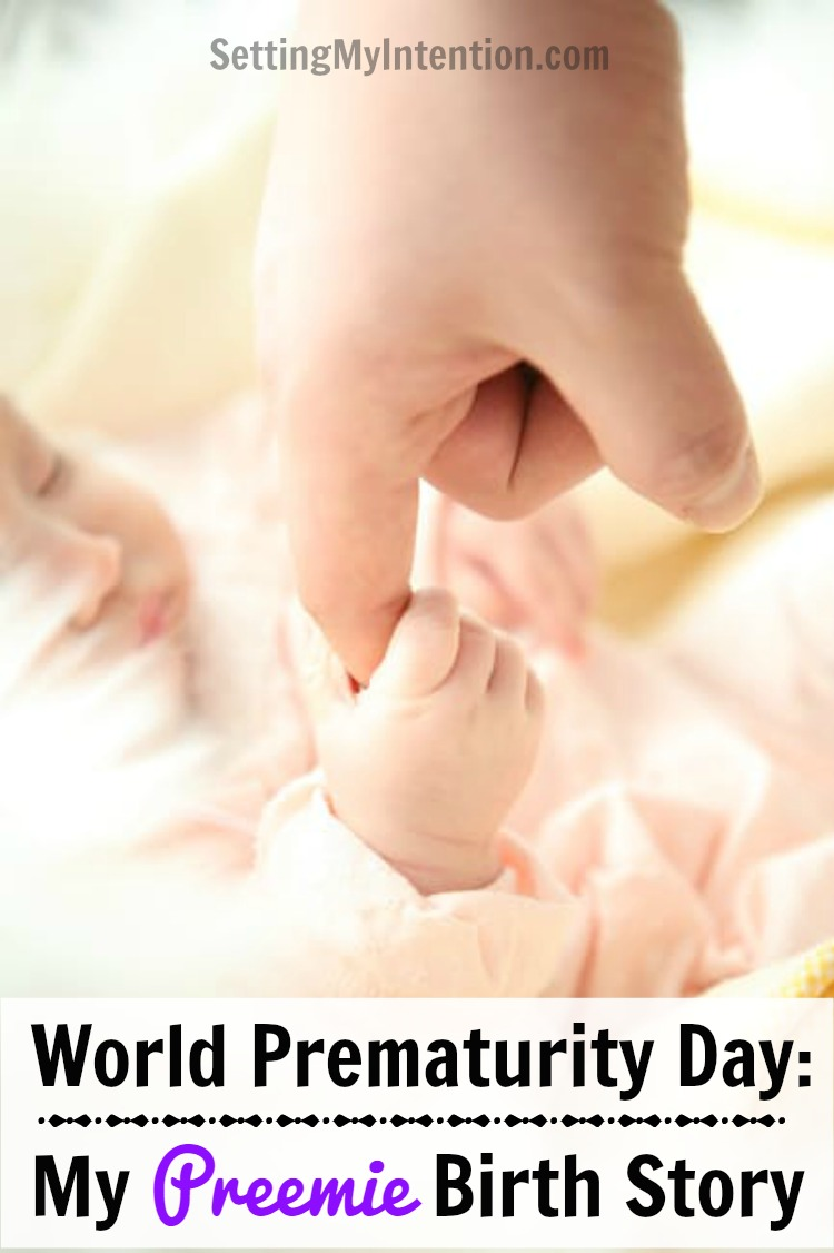 world prematurity day: my preemie birth story