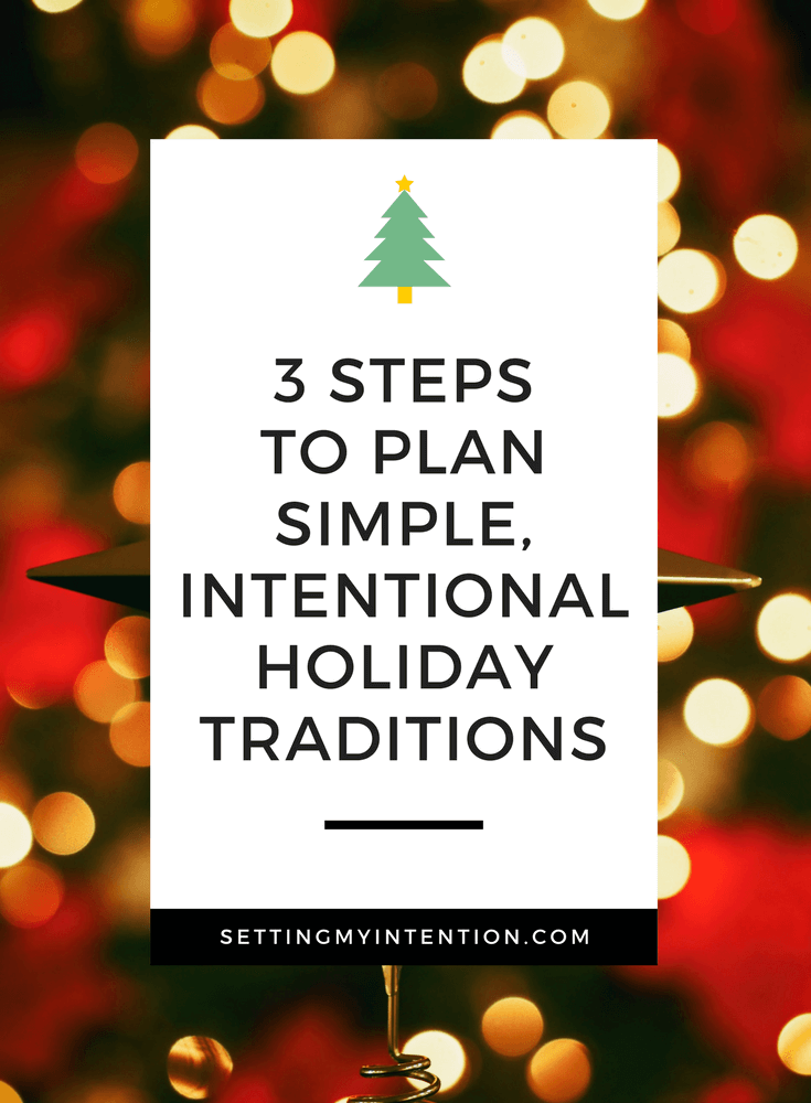 3 Steps to creating simple, intentional holiday traditions