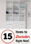 15 Items to Declutter Right Now!