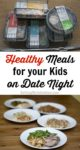 Healthy Meals to Feed Your Kids on Date Night