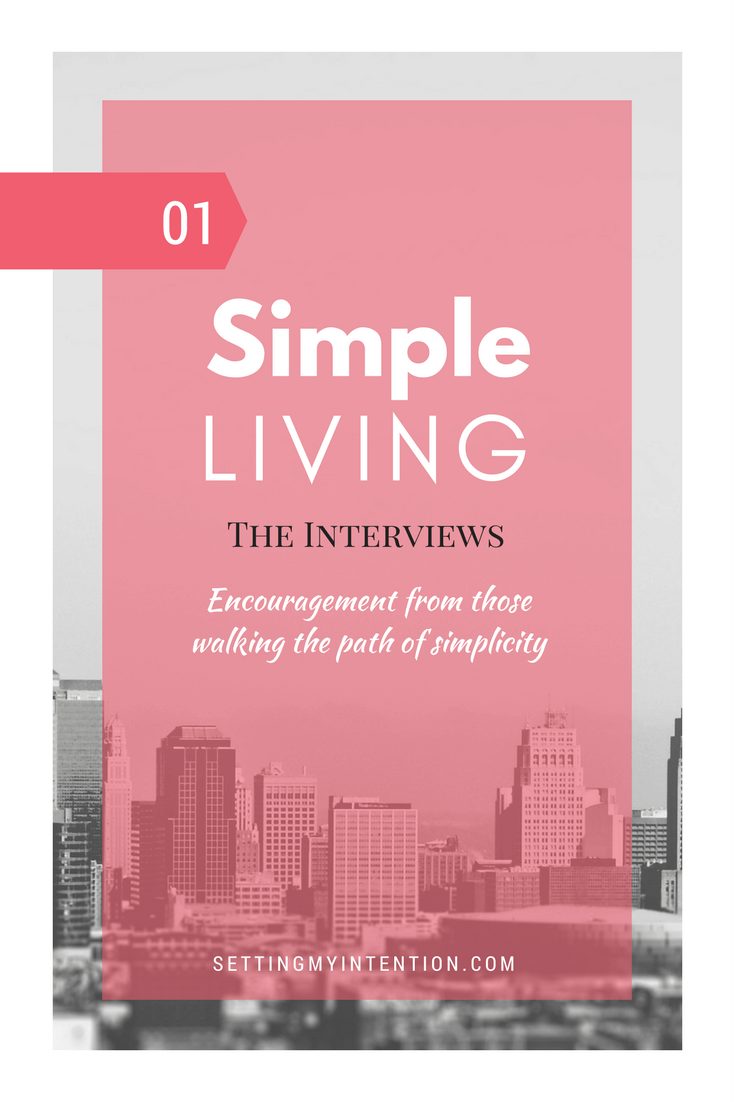 Interviews series with bloggers who are pursuing simple living