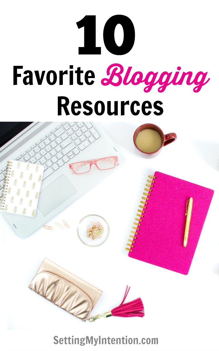 Here are my top 10 favorite blogging resources and tools