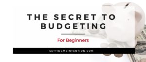 The Secret to Budgeting