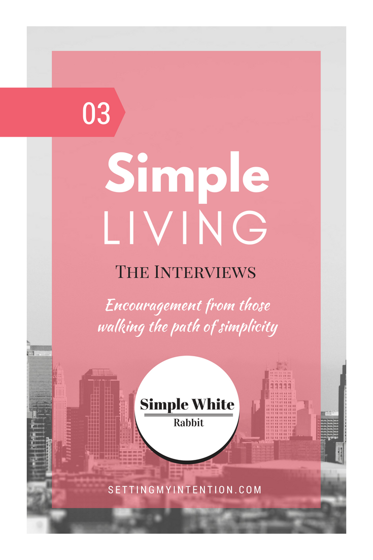 If you're curious about what simple living looks like, don't miss these interviews which highlight bloggers who embrace simple living and minimalism.