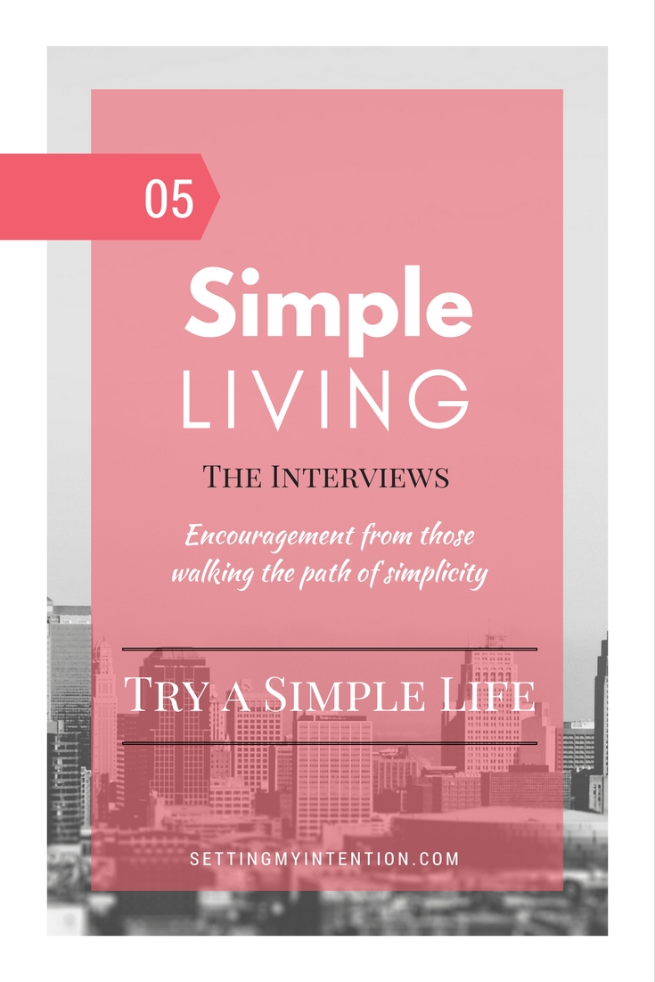 Simple living interview series featuring Lisa from Try a Simple Life