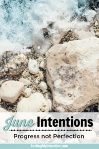 June Intentions: Clearing Clutter, Finding Joy, Living Slow