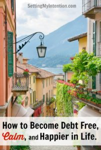 How to Become Debt Free, Calm, and Happier in Life