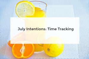 July Intentions: Tracking Time