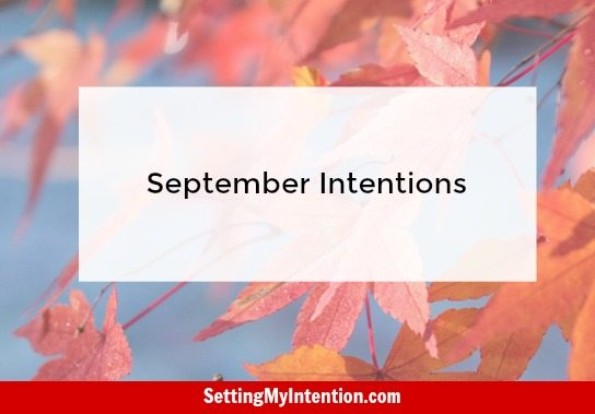 September goals and intentions