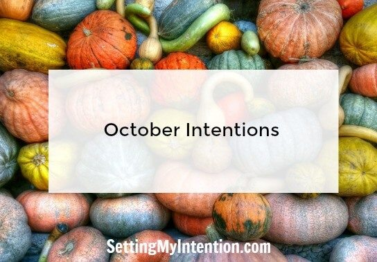 October Intentions and monthly goals