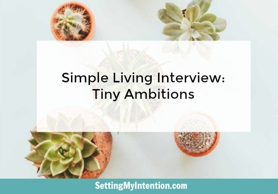 Simple living interview with Brittany from Tiny Ambitions