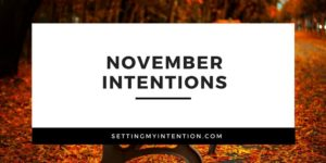 November Intentions: Finishing 2017 with Your Word of the Year