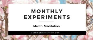 March Experiment: Daily Meditation