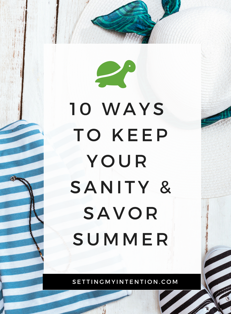 10 ways to keep your sanity and savor summer with your children
