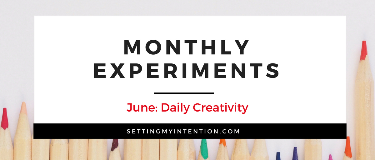 June's monthly experiment is daily creativity