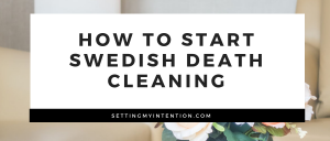 How to Start Swedish Death Cleaning